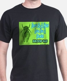 Don't Be A Hata Love You A Cicada T-Shirt