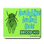 Don't Be A Hata Love You A Cicada Mousepad