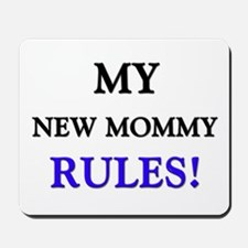 My NEW MOMMY Rules! Mousepad