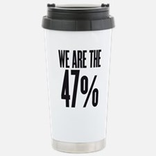 We are the 47 percent Travel Mug