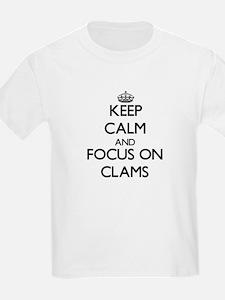 Keep Calm and focus on Clams T-Shirt