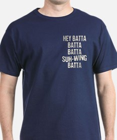 Hey Batta Batta 814 T-Shirt