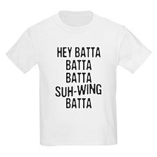 Hey Batta Batta 814 T-Shirt