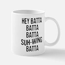 Hey Batta Batta 814 Mug