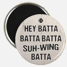 Hey Batta Batta 814 Magnet