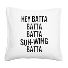 Hey Batta Batta 814 Square Canvas Pillow
