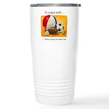 Stay-at-home dad: balls Travel Mug