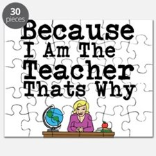 Because I Am The Teacher Thats Why Puzzle