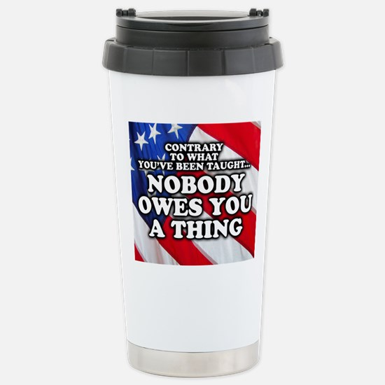 Nobody Owes You a Thing Stainless Steel Travel Mug
