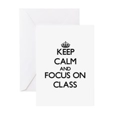 Keep Calm and focus on Class Greeting Cards