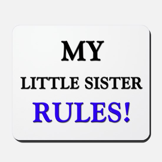 My LITTLE SISTER Rules! Mousepad