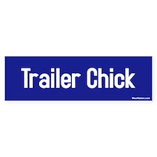 Trailer Chick Bumper Bumper Sticker