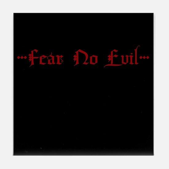 Fear No Evil Tile Coaster