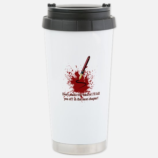 Dont make me mad Stainless Steel Travel Mug