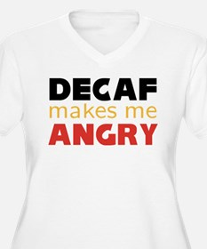 Decaf Makes Me Angry Coffee T-Shirt