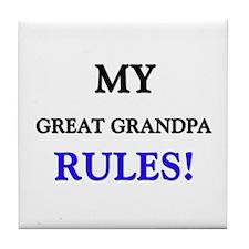 My GREAT GRANDPA Rules! Tile Coaster