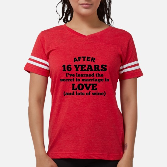 16 Years Of Love And Wine T-Shirt