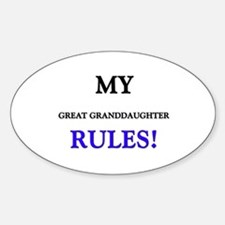 My GREAT GRANDDAUGHTER Rules! Oval Decal