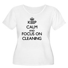 Keep Calm and focus on Cleaning Plus Size T-Shirt