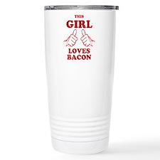 This Girl Loves Bacon Travel Mug