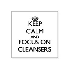 Keep Calm and focus on Cleansers Sticker