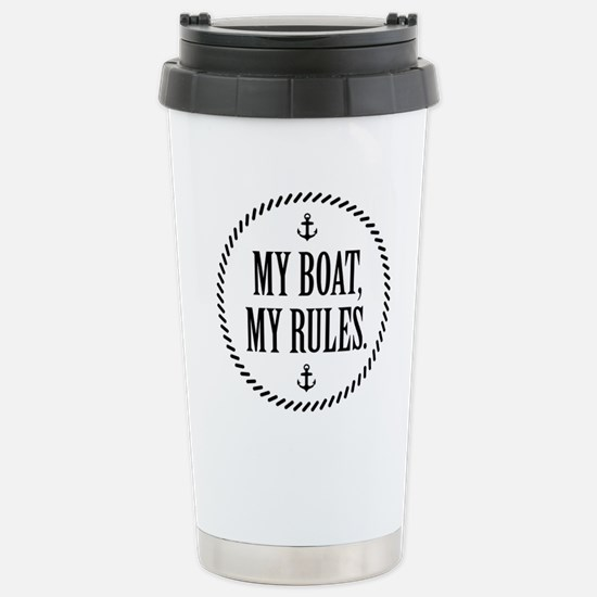 My Boat, My Rules Stainless Steel Travel Mug