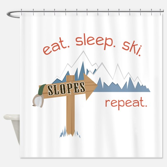 Slopes Eat. Sleep. Ski. Repeat. Shower Curtain
