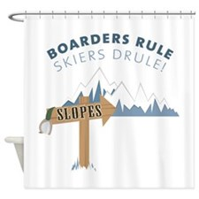 Boarders Rule Skiers Drule! Shower Curtain