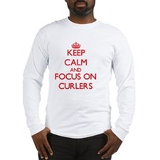 Keep Calm and focus on Curlers Long Sleeve T-Shirt