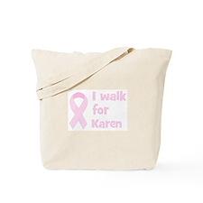 Walk for Karen Tote Bag