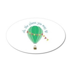 oh, the places you may go Wall Decal