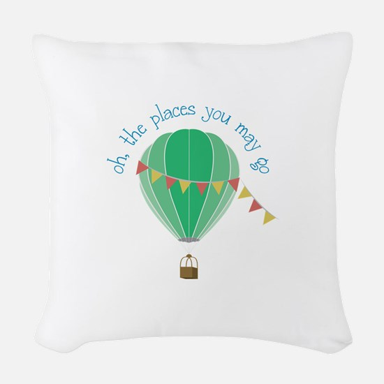 oh, the places you may go Woven Throw Pillow