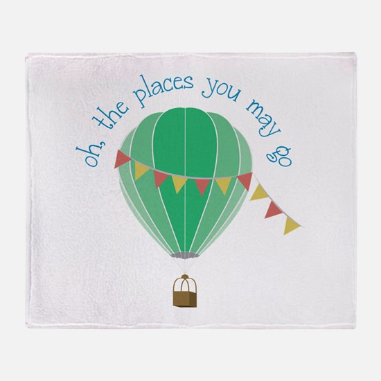 oh, the places you may go Throw Blanket