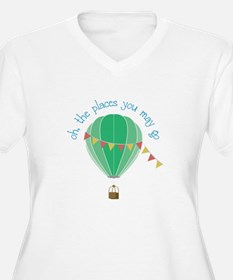 oh, the places you may go Plus Size T-Shirt