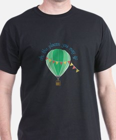 oh, the places you may go T-Shirt