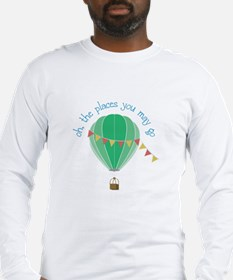 oh, the places you may go Long Sleeve T-Shirt