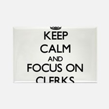 Keep Calm and focus on Clerks Magnets