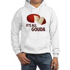 It's All Good With Gouda Cheese Hoodie