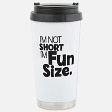 Im not Short Im Fun Siz Travel Mug