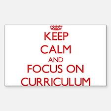 Keep Calm and focus on Curriculum Decal