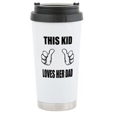 This Kid Loves Her Dad Travel Mug
