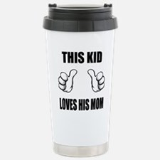 This Kid Loves His Mom Stainless Steel Travel Mug