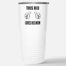 This Kid Loves His Mom Travel Mug