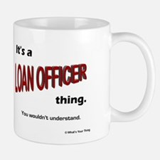 Loan Officer Thing Small Mugs