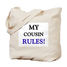 My COUSIN Rules! Tote Bag