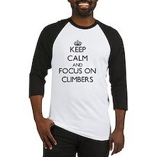 Keep Calm and focus on Climbers Baseball Jersey