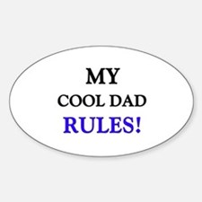 My COOL DAD Rules! Oval Decal