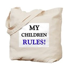My CHILDREN Rules! Tote Bag