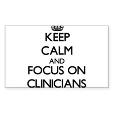 Keep Calm and focus on Clinicians Decal