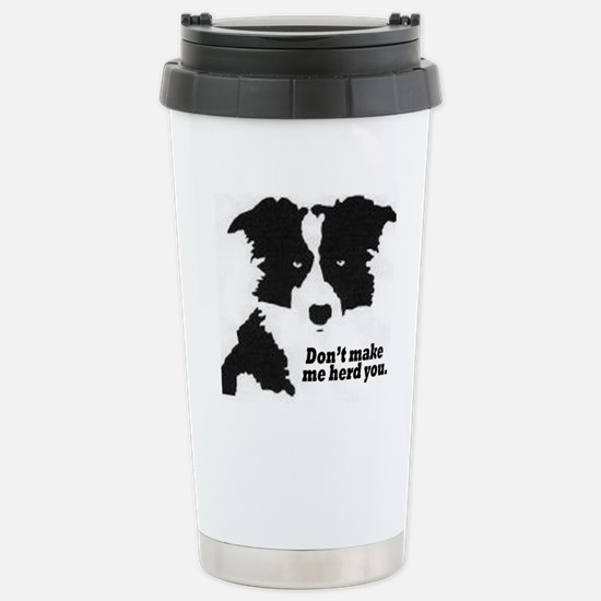 Don't Make Me Herd You Stainless Steel Travel Mug